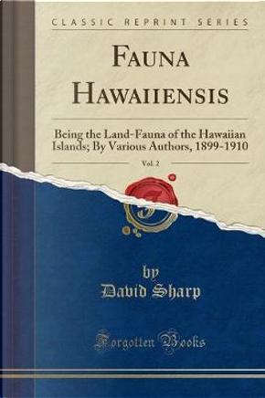 Fauna Hawaiiensis, Vol. 2 by David Sharp