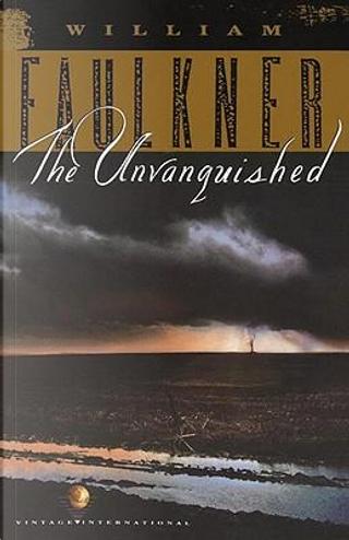 Unvanquished by William Faulkner