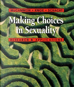 Making Choices in Sexuality With Infotrac by David Knox