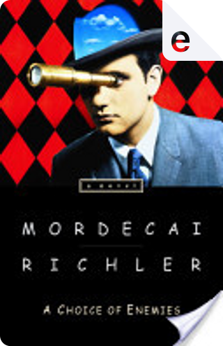 A Choice of Enemies by Mordecai Richler