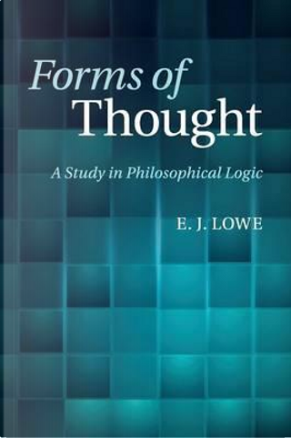 Forms of Thought by E. J. Lowe