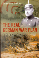 The Real German War Plan, 1904-14 by Terence Zuber