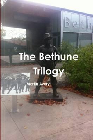 The Bethune Trilogy by Martin Avery