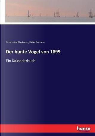 Der bunte Vogel von 1899 by Otto Julius Bierbaum Bierbaum