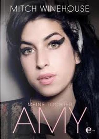 Amy. Meine Tochter by Mitch Winehouse