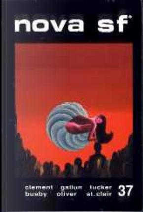 Nova SF* 37 - II serie by Chad Oliver, F. M. Busby, Gordon R. Dickson, Hal Clement, Kate Wilhelm, Margaret St. Clair, Raymond Z. Gallun, Wilson Tucker