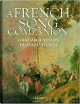 A French Song Companion by Graham Johnson, Richard Stokes