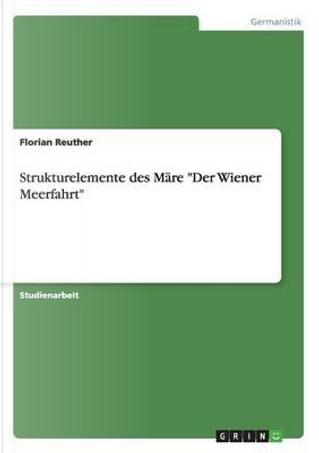 """Strukturelemente des Märe """"Der Wiener Meerfahrt"""" by Florian Reuther"""