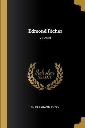 Edmond Richer; Volume 2 by Pierre Edouard Puyol