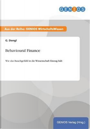 Behavioural Finance by G. Dengl