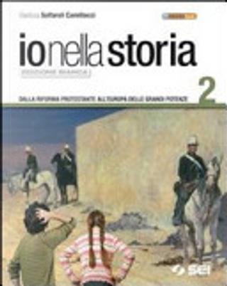Io nella storia. Ediz. bianca. Per la Scuola media by Gianluca Solfaroli Camillocci