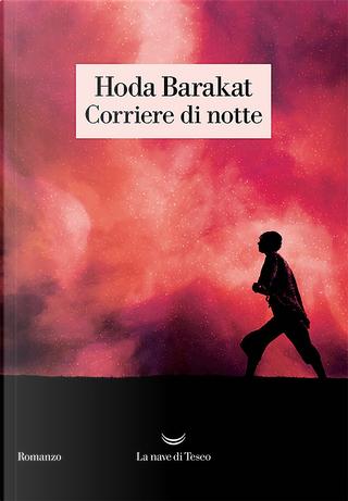 Corriere di notte by Hoda Barakat