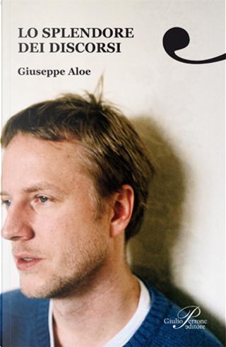 Lo splendore dei discorsi by Giuseppe Aloe