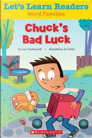 Chuck's Bad Luck by Liza Charlesworth