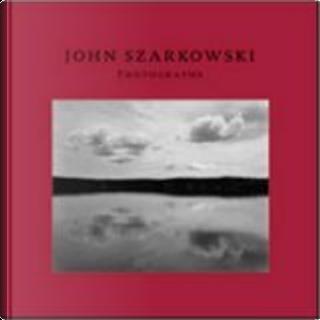 John Szarkowski by John Szarkowski, Sandra S. Phillips