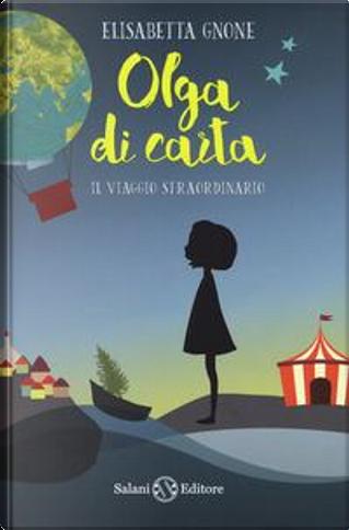Il viaggio straordinario. Olga di carta. Con Poster by Elisabetta Gnone
