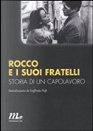 Rocco e i suoi fratelli by Gaetano Carancini, Goffredo Lombardo, Luchino Visconti, Moravia Alberto