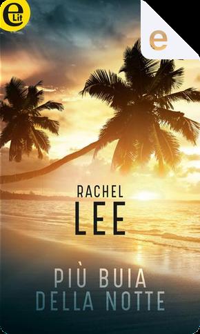 Più buia della notte by Rachel Lee