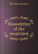 Nouvelettes of the Musicians by Elizabeth Fries Ellet