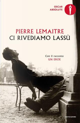 Ci rivediamo lassù by Pierre Lemaitre