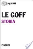 Storia by Jacques Le Goff