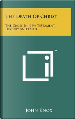 The Death of Christ by John Knox