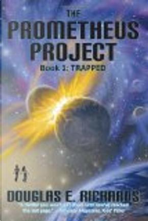 The Prometheus Project by Douglas E. Richards