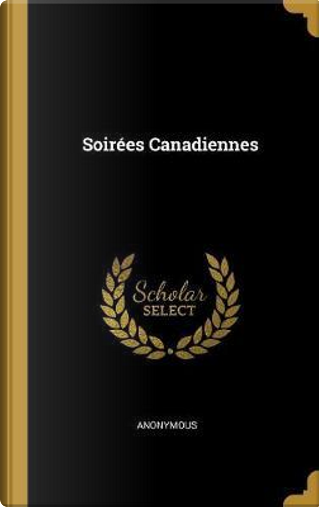 Soirées Canadiennes by ANONYMOUS