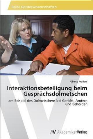 Interaktionsbeteiligung beim Gesprächsdolmetschen by Alberto Mariani