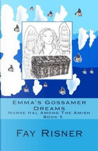 Emma's Gossamer Dreams by Fay Risner