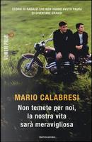 Non temete per noi, la nostra vita sarà meravigliosa by Mario Calabresi