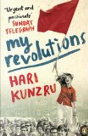 My Revolutions by Hari Kunzru