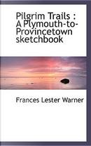 Pilgrim Trails by Frances Lester Warner