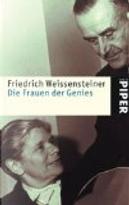 Die Frauen der Genies by Friedrich Weissensteiner