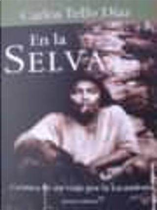 En La Selva by Carlos Tello Díaz