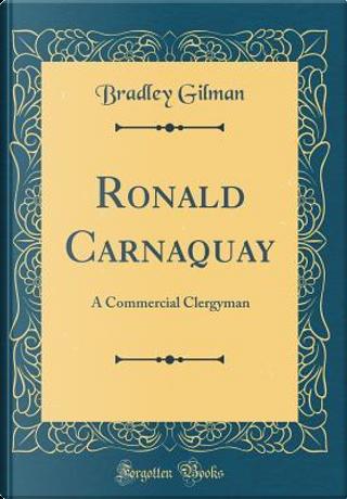 Ronald Carnaquay by Bradley Gilman