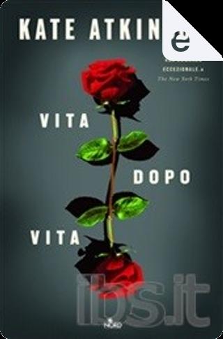 Vita dopo vita by Kate Atkinson