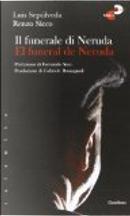 Il funerale di Neruda by Luis Sepulveda, Renzo Sicco