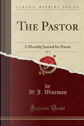 The Pastor, Vol. 3 by W. J. Wiseman