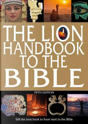The Lion Handbook to the Bible by Dennis Alexander