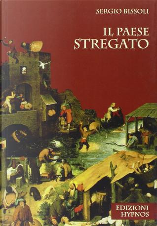 Il paese stregato by Sergio Bissoli