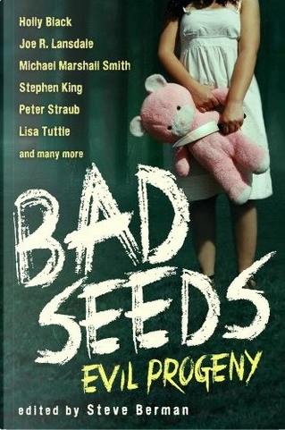 Bad Seeds by Stephen King, Cassandra Clare, Joe R. Lansdale, Holly Black, Peter Straub, Michael Marshall Smith, Lisa Tuttle