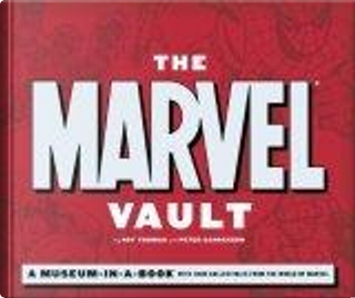 The Marvel Vault by Peter Sanderson, Roy Thomas