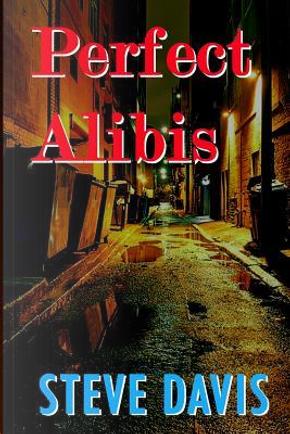 Perfect Alibis by Steve Davis