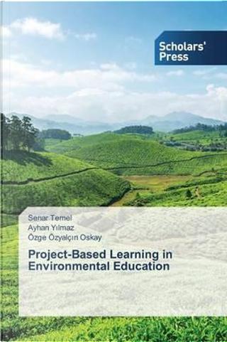 Project-Based Learning in Environmental Education by Senar Temel