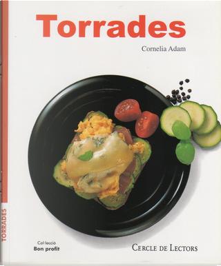 Torrades by Cornelia Adam