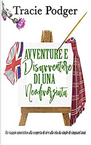 Avventure e disavventure di una neodivorziata by Tracie Podger