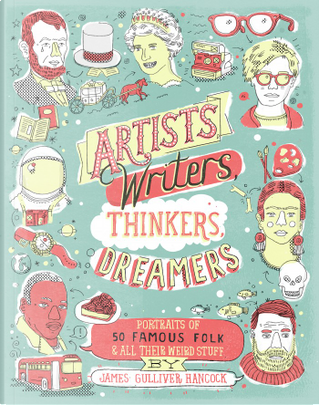 Artists, Writers, Thinkers, Dreamers by James Gulliver Hancock