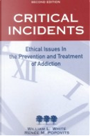 Critical Incidents by Renee M. Popovits, William L. White