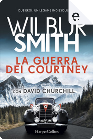La guerra dei Courtney by Wilbur Smith